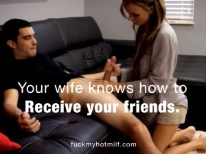 Your wife knows how to receive your friends at home ;)